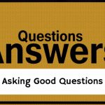 Asking Good Questions