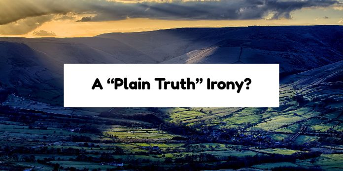 "A ""Plain Truth"" Irony?"