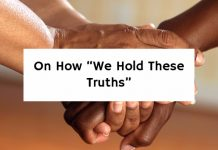 "On How ""We Hold These Truths"""