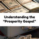 """Understanding the """"Prosperity Gospel"""""""