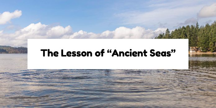 "The Lesson of ""Ancient Seas"""