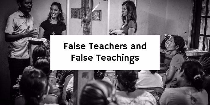 False Teachers and False Teachings