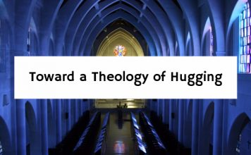 Toward a Theology of Hugging