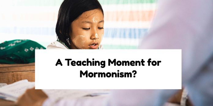 A Teaching Moment for Mormonism?