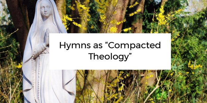 "Hymns as ""Compacted Theology"""