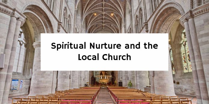 Spiritual Nurture and the Local Church