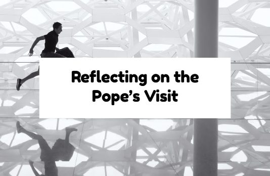 Reflecting on the Pope's Visit