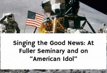 "Singing the Good News: At Fuller Seminary and on ""American Idol"""