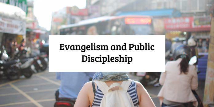 Evangelism and Public Discipleship