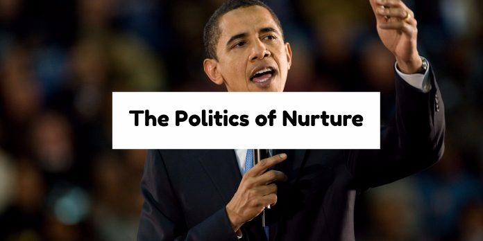 The Politics of Nurture