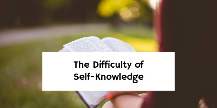 The Difficulty of Self-Knowledge