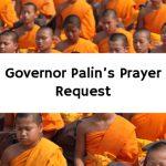 Governor Palin's Prayer Request