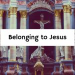 Belonging to Jesus