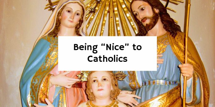"Being ""Nice"" to Catholics"