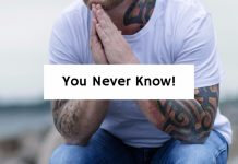 You Never Know!""