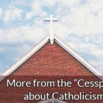 """More from the """"Cesspool"""" about Catholicism"""