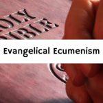 Evangelical Ecumenism
