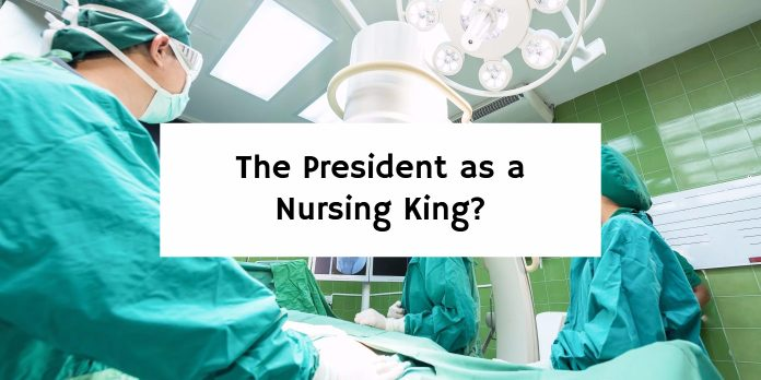 The President as a Nursing King?