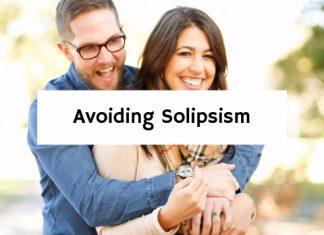 Avoiding Solipsism