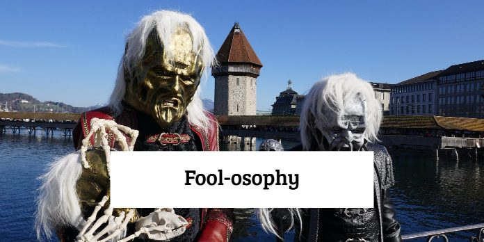 Fool-osophy