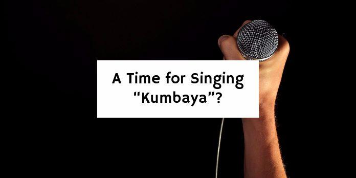 "A Time for Singing ""Kumbaya""?"