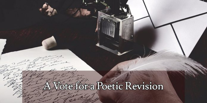 A Vote for a Poetic Revision