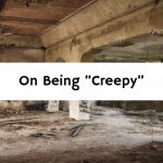 """On Being """"Creepy"""""""