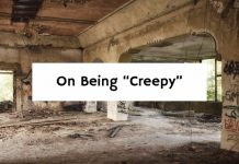 "On Being ""Creepy"""