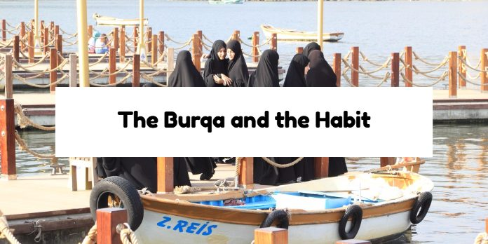 The Burqa and the Habit