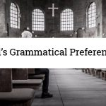 God's Grammatical Preferences