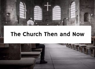The Church Then and Now
