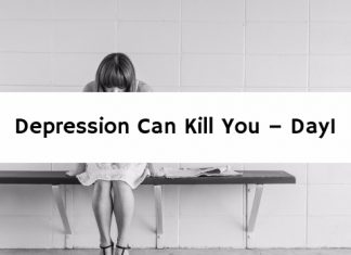 Depression Can Kill You – Day1