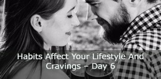 Habits Affect Your Lifestyle And Cravings – Day 6