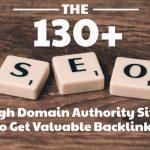 130+ High Domain Authority Sites